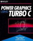 Power Graphics Using Turbo C, Namir C. Shammas and Keith Weiskamp, 0471619094