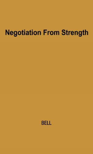 Negotiation from Strength: A Study in the Politics of Power