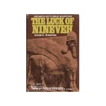 Luck of Nineveh: Greatest Adventure in Modern Archaeology