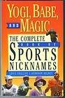 Yogi, Babe and Magic, Louis Phillips and Burnham Holmes, 0671850342