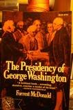 The Presidency of George Washington, McDonald, Forrest, 0393007731