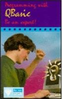 Programming With Qbasic: Be an Expert! (Prisma Be an Expert!) by McCarta