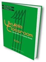 Ukulele in the Classroom - Student Edition Book 1