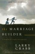 The Marriage Builder by Crabb, Larry [1992]