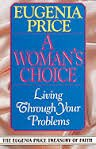 A Woman's Choice, Eugenia Price, 0310313813