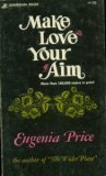 Make Love Your Aim, Eugenia Price, 0310313112