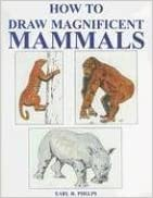 Book How to Draw Magnificent Mammals by Earl Reco Phelps (2006-09-01)