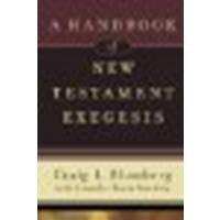 Handbook of New Testament Exegesis, A by Blomberg, Craig L., Foutz Markley, Jennifer [Baker Academic, 2010] (Paperback) [Paperback]