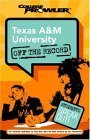 img - for Texas A&M University: Off the Record (College Prowler) (College Prowler: Texas A& M University Off the Record) book / textbook / text book