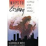 Maps to Ecstasy: Teachings of an Urban Shaman