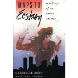 Maps to Ecstasy, Gabrielle Roth, 0931432529