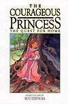 The Quest For Home (Courageous Princess, Volume 2)