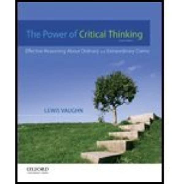 The Power Of Critical Thinking By Vaughn Lewis Oxford University Press Usa 2012 Paperback 4th Edition Amazon Com Books