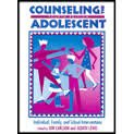 Counseling the Adolescent : Individual, Family and School Interventions, , 0891082913