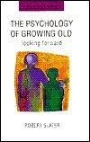 img - for The Psychology of Growing Old: Looking Forward (Rethinking Aging) book / textbook / text book