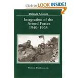 Integration of the Armed Forces, 1940-1965, Morris J. MacGregor, 0160019257