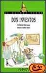 Don Inventos (Cuentos, Mitos Y Libros-regalo) Tapa blanda – 1 ene 2002 Maria Dolores Perez-lucas Anaya 8420732176 Fiction / General