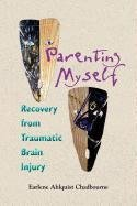 Parenting Myself: Recovery from Traumatic Brain Injury