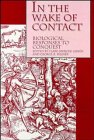 In the Wake of Contact : Biological Responses to Conquest, Larsen, Clark Spencer and Milner, George R., 0471305448