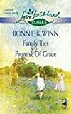 Family Ties and Promise of Grace, Bonnie K. Winn, 0373651236