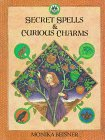 Secret Spells and Curious Charms, Monika Beisner, 0374366926