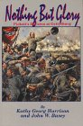 Nothing but Glory : Pickett's Division at Gettysburg, Harrison, Kathleen G. and Busey, John W., 0939631563