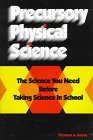 Precursory Physical Science : The Science You Need Before Taking Science in School, Boyle, Thomas A., 0965524124