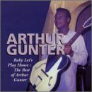 Baby Let's Play House: The Best of Arthur Gunter