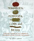 corn ado - Tomatoes, Potatoes, Corn, and Beans: How the Foods of the Americas Changed Eating Arou