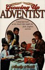 img - for Growing Up Adventist: A Fond Look Back at the Church That Taught Me Faith, Love, and Laughter book / textbook / text book