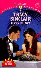 Lucky in Love, Tracy Sinclair, 0373241674