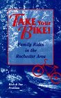 Take Your Bike!, Rich Freeman and Sue Freeman, 0965697428