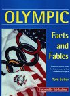 Olympic Facts and Fables : The Best Stories from the First Century of the Modern Olympics, Ecker, Tom, 0911521453