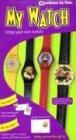 My Watch:  Build-It-Yourself Watch Kit!
