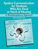 Spoken Communication for Students Who Are Deaf or Hard of Hearing: A Multidisciplinary Approach