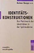 Identitätskonstruktionen: Das Patchwork der Identitäten in der Spätmoderne