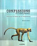 Confessions of A Coding Monkey : Learning the Subtle Art of Programming, Wirth, Michael, 0757580807