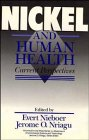 Nickel and Human Health : Current Perspectives, Nieboer, Evert, 0471500763