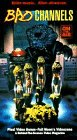 Bad Channels [VHS]