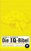 Die IQ-Bibel: Intelligenz verstehen und messen
