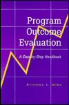 Program Outcome Evaluation : A Step-by-Step Handbook, Mika, Kristine L., 0873042867