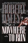 Nowhere to Run, Robert Daley, 0446520632