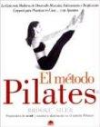 El Metodo Pilates por B. Siler