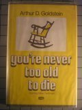 You're Never Too Old to Die 9780816164943