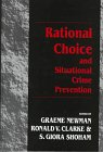 Rational Choice and Situational Crime Prevention : Theoretical Foundations, , 1855219476