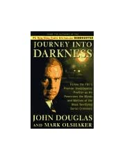 Journey into Darkness: Follow the Fbi's Premier Investigative Profiler As He Penetrates the Minds and Motives of the Most Terrifying Serial Killers