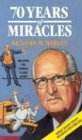 70 Years of Miracles, Richard H. Harvey, 0889651019