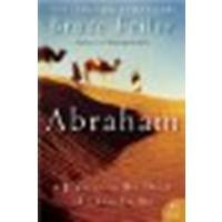 Abraham: A Journey to the Heart of Three Faiths by Feiler, Bruce [William Morrow Paperbacks, 2005] (Paperback) [Paperback]