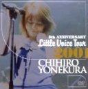 CHIHIRO YONEKURA 5th Anniversary Little Voice Tour 2001 [DVD]