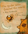 The Spider Who Created the World, Amy MacDonald, 0531095053